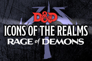 D&D Icons of the Realms Rage of Demons