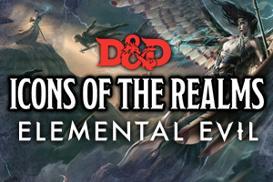 D&D Icons of the Realms Elemental Evil