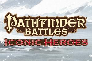 Pathfinder Battles: Iconic Heroes