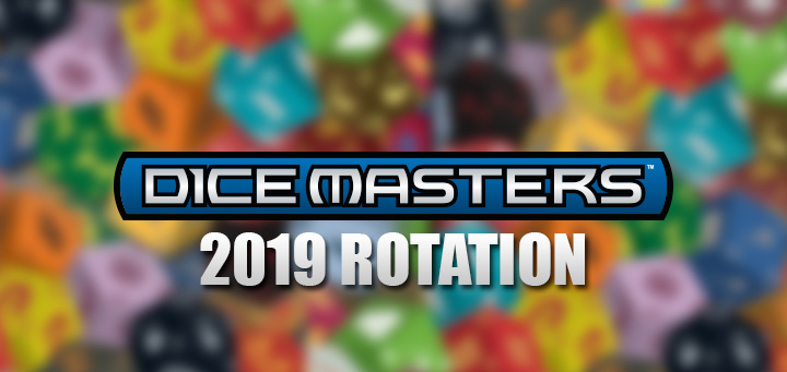 Dice Masters Rotation 2019 | Dice Masters