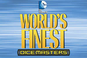 DC Comics Dice Masters: World's Finest