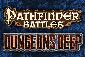 Pathfinder Battles: Dungeons Deep
